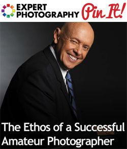 The Ethos of a Successful Amateur Photographer » Expert Photography