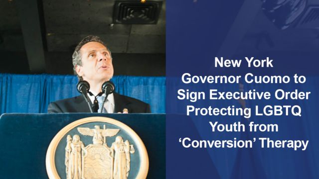 BREAKING: NY Gov. Cuomo Takes Action Protecting LGBTQ Youth from  Dangerous 'Conversion Therapy