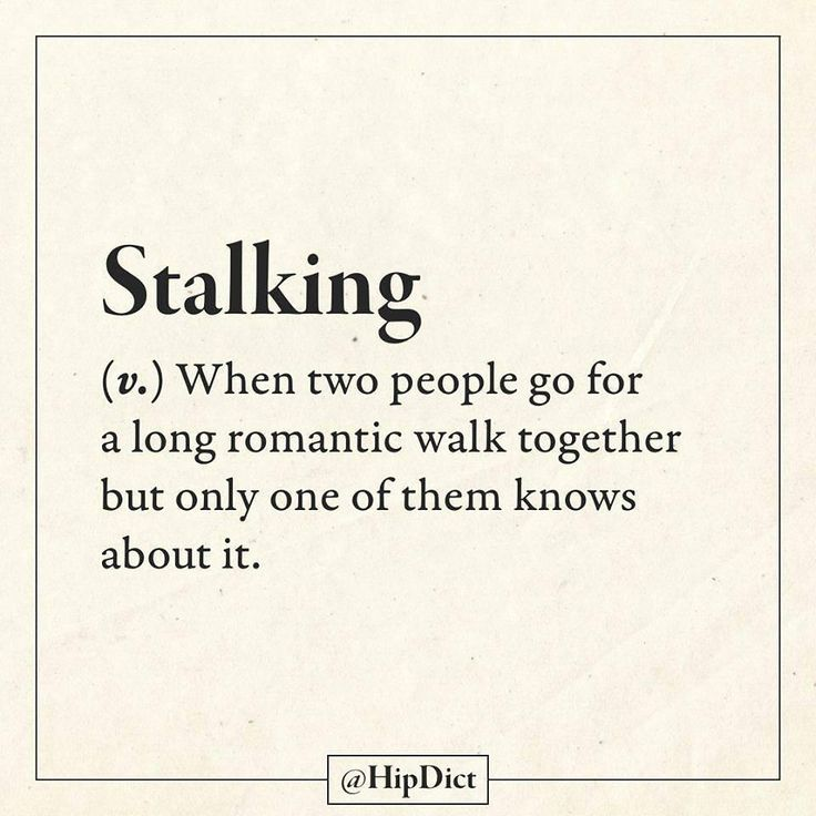 Stalking - when two people go for a long romantic walk together, but only one of them knows about it. ;)  | HipDict - Definition By You (@hipdict) on Instagram