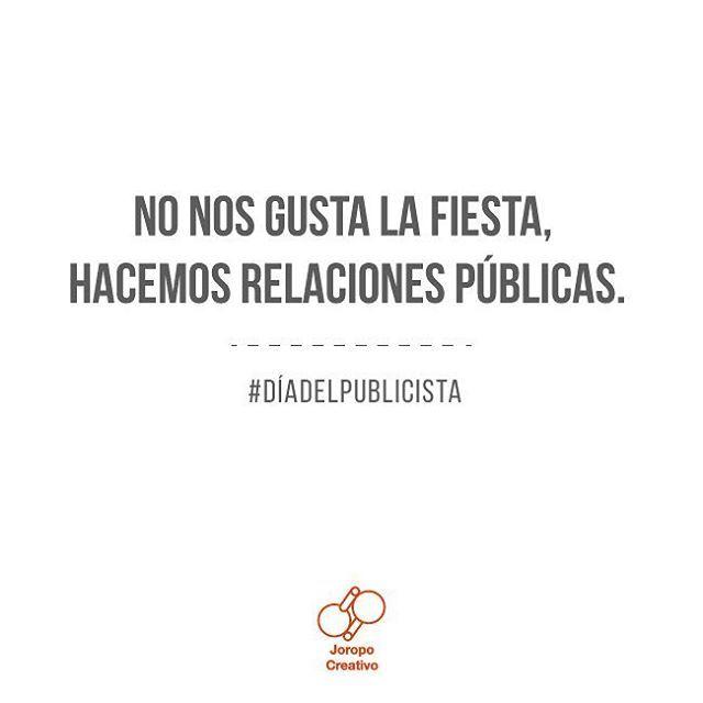 No nos gusta la fiesta, hacemos relaciones públicas!!! Feliz día del publicista!!!!   #diadelpublicista #Frases #creativos #ideasbienpuestas #joropocreativo #Brief #Marketing #Agency