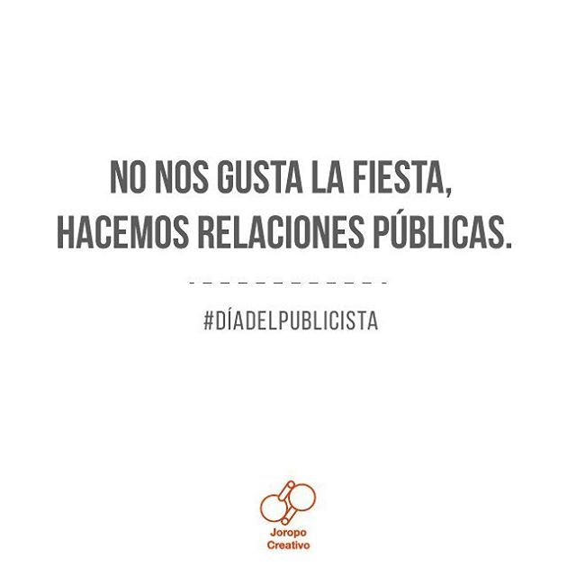 No nos gusta la fiesta, hacemos relaciones públicas!!! Feliz día del publicista!!!! | #diadelpublicista #Frases #creativos #ideasbienpuestas #joropocreativo #Brief #Marketing #Agency