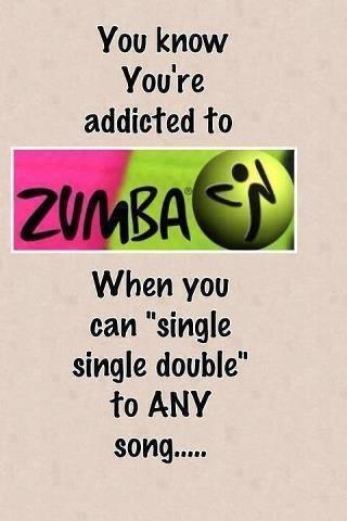 yeah...i am a zumba addict...: Zumba Zumba, Zumba Dance, Zumba Exercise, Zumba Addict, Zumba Baby, Quote, Fun, Zumba Fitness