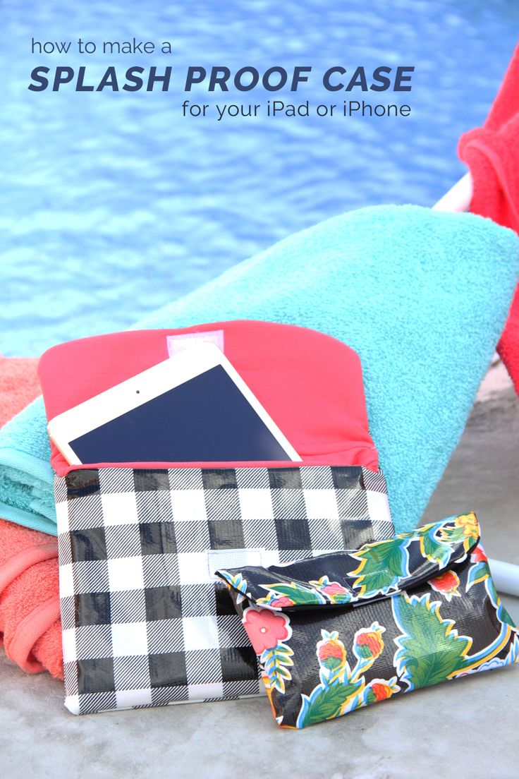 Protect your cell phones, tablets and other electronics from water damage while sitting poolside this summer. Try your hand at sewing this water-resistant iPad case from Me Sew Crazy.