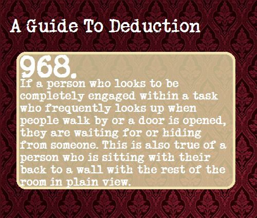 A Guide to Deduction - Speaking for myself they could also me paranoid idiots... And technically speaking it's induction XP