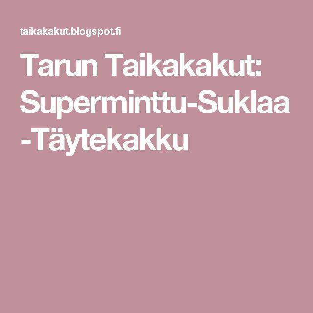 Tarun Taikakakut: Superminttu-Suklaa-Täytekakku