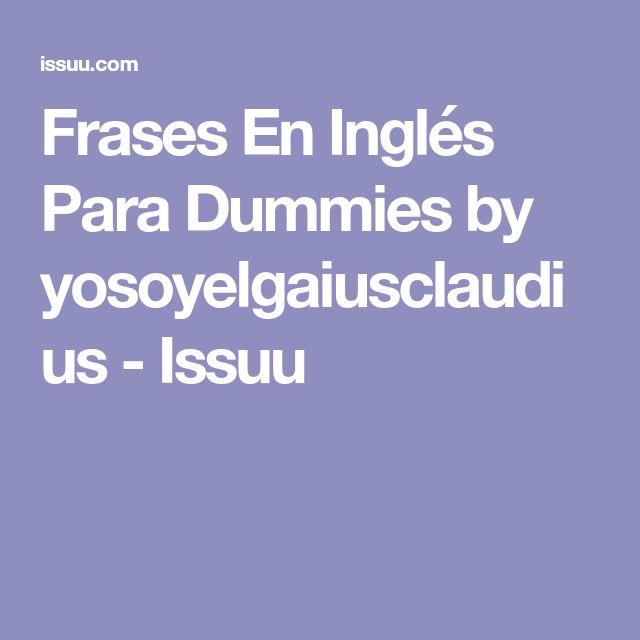 Frases En Inglés Para Dummies by yosoyelgaiusclaudius - Issuu
