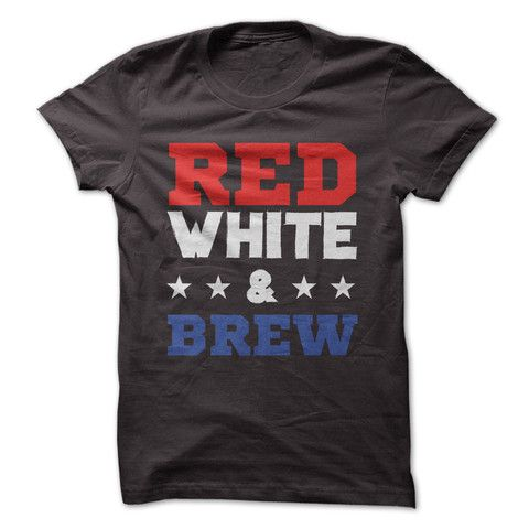 Nothing says born in the USA like the Red White and Brew! Now you can show off that patriotic spirit and your love for brew all at the same time with this design.