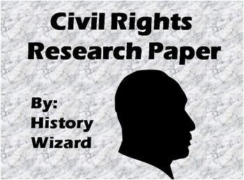 civil rights research paper Read this essay on research paper the civil rights movement come browse our large digital warehouse of free sample essays get the knowledge you need in order to pass your classes and more.