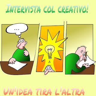 """Un'idea tira l'altra: Vivere creativamente: """"Intervista col creativo!"""" un anno dopo. Tutte/i"""