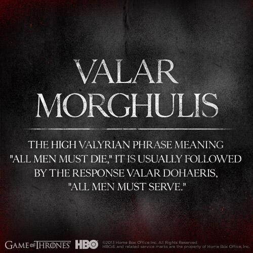 Valar Morghulis Game Of Thrones 4 Season