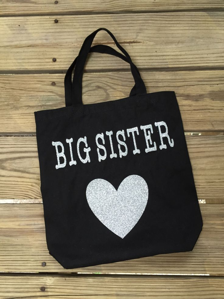 A personal favorite from my Etsy shop https://www.etsy.com/listing/241247865/big-sister-tote-bag-tote-bags-big-sister
