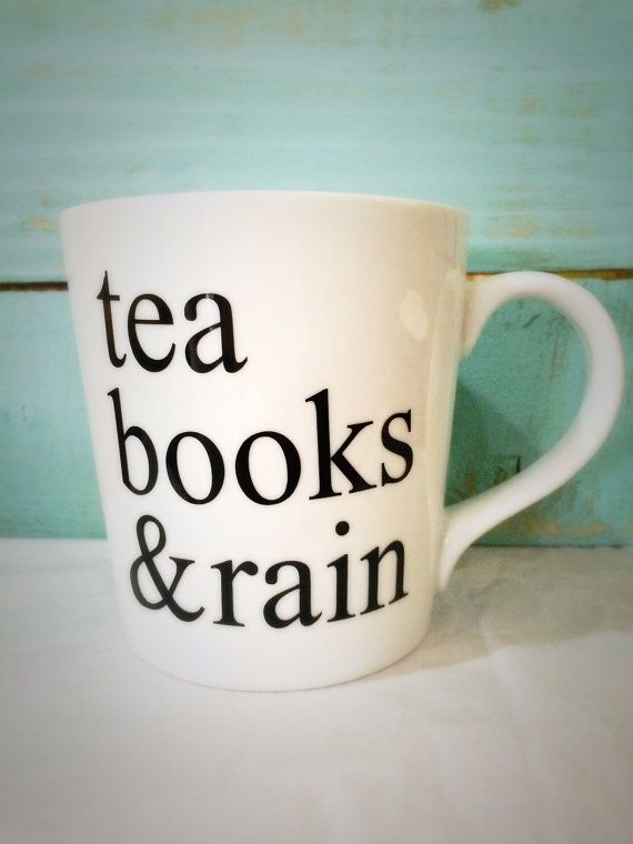 Yes I need this cup ,Tea Books & Rain Mug, Tea Books and Rain Mug, Rainy Day Mug