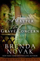 Book Blast & #Giveaway: A Matter of Grave Concern by Brenda Novak - http://www.fictionzeal.com/book-blast-giveaway-matter-grave-concern-brenda-novak/