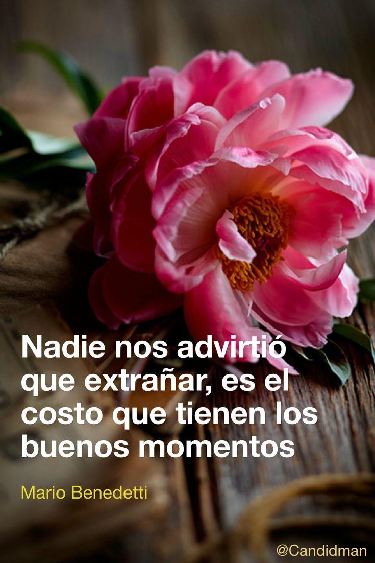 Nadie nos advirtió que extrañar es el costo que tienen los buenos momentos.  Mario Benedetti  @Candidman     #Frases Poemas Candidman Mario Benedetti Nostalgia Poema Recuerdos @candidman