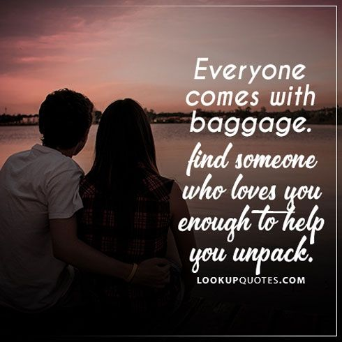 Everyone comes with baggage. Find someone who #loves you enough to help you unpack. #love #relationship