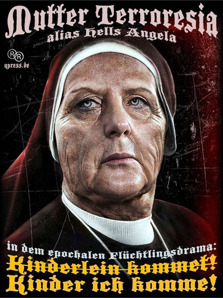 Angela_Merkel_CDU_Bundesmutti_Raute_Bundeskanzlerin_Terror_Mutter_Teresa_Terroresia_der_Nation_alternativlos_Flucht_Hexe_Nonne_DDR_FDJ_Ungarn-Oeterreich_Krise_Drama_Leid_Elend.jpg (1068×1425)