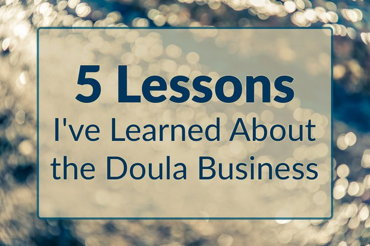 5 Important Lessons About Doula Business