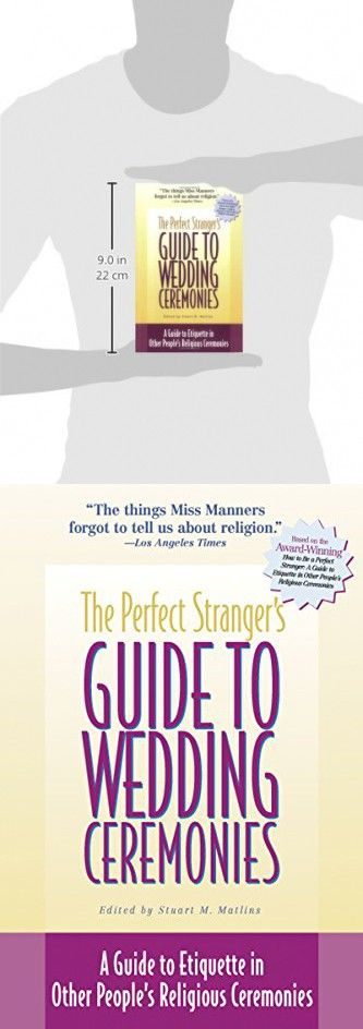 The Perfect Stranger's Guide to Wedding Ceremonies: A Guide to Etiquette in Other People's Religious Ceremonies