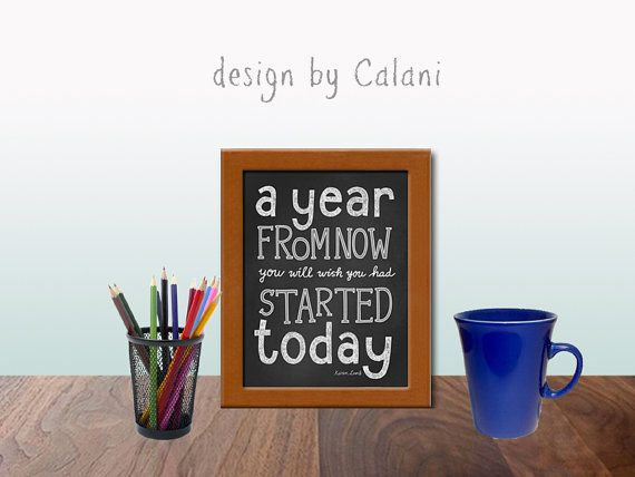 Office Decor, Cubicle Decor, Inspirational Print - A Year From Now You Will Wish You Had Started Today - 6 background patterns - 8 x 10