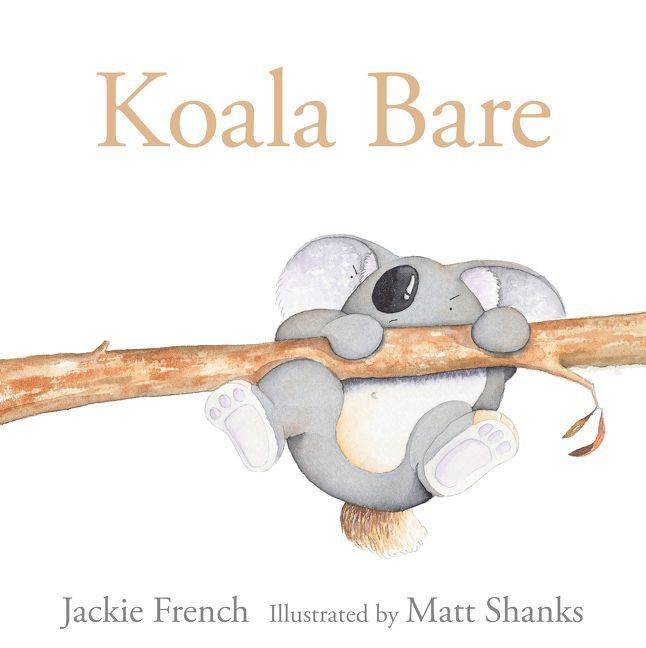 Koala Bare by Jackie French and Matt Shanks   Ever seen a koala just wake up? Far from the cute and cuddly bear we imagine koalas are quite grumpy, and Jackie French's koala in Koala Bare is true to form.…