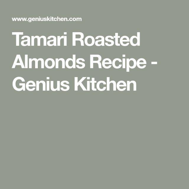 Tamari Roasted Almonds Recipe - Genius Kitchen