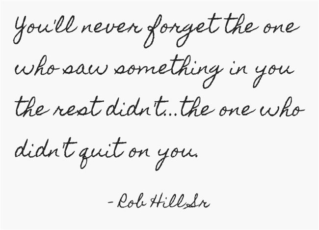 the one who didn't quit on you