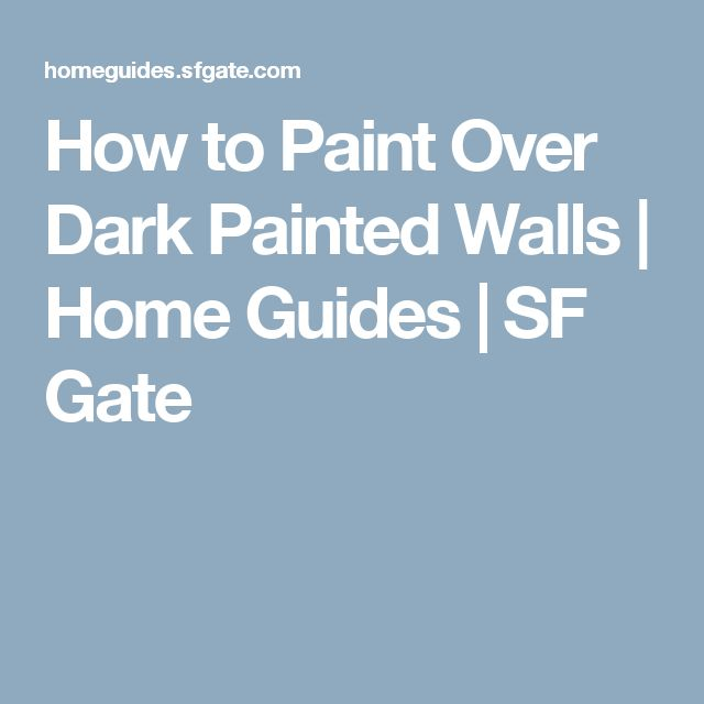 How to Paint Over Dark Painted Walls | Home Guides | SF Gate