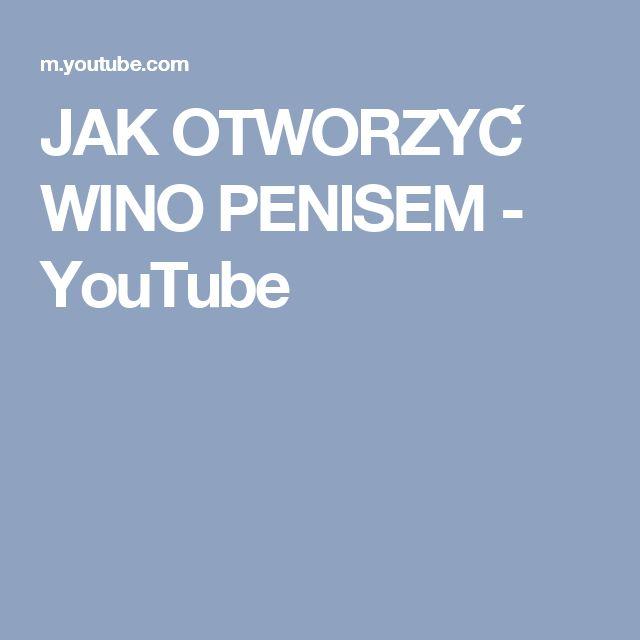 JAK OTWORZYĆ WINO PENISEM - YouTube