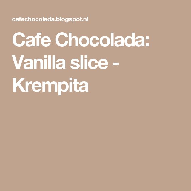 Cafe Chocolada: Vanilla slice - Krempita