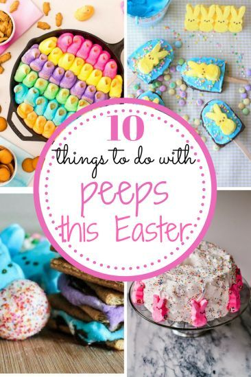 PEEP SHOW! 10 Things to Do With Peeps This Easter  Easter, Easter Recipes, Holiday Recipes, holiday eats