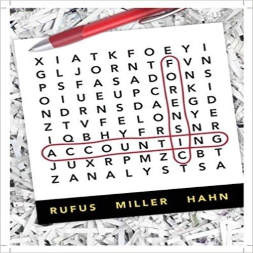 Solution Manual for Forensic Accounting 1st Edition by Rufus Miller and Hahn