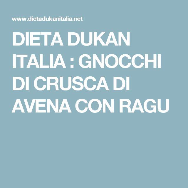 DIETA DUKAN  ITALIA : GNOCCHI DI CRUSCA DI AVENA CON RAGU
