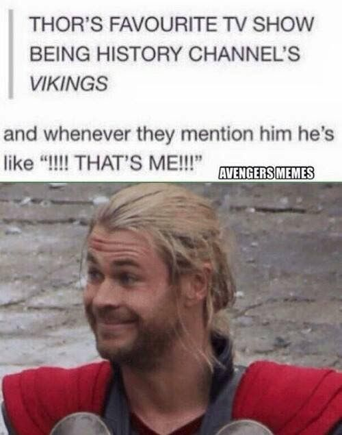 I bet it is. But he would know all about that stuff, wouldn't he? Imagine the stories Erik could tell him about Thor!!