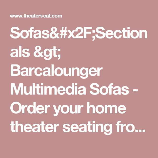 Sofas/Sectionals > Barcalounger Multimedia Sofas - Order your home theater seating from TheaterSeat.com!