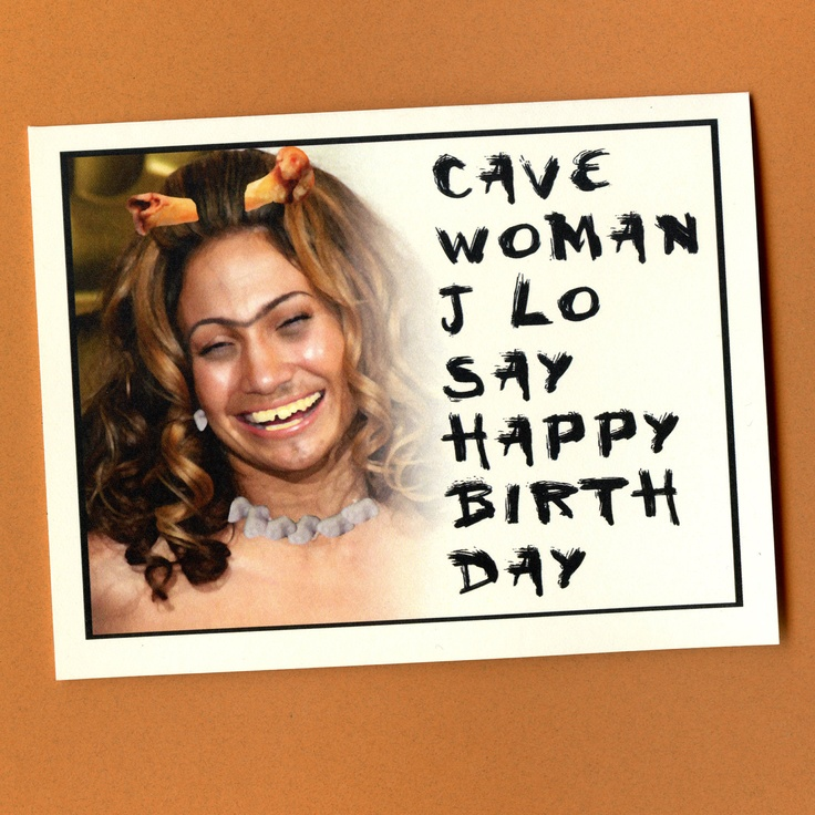 JENNIFER LOPEZ: CAVEWOMAN -  Funny Birthday Card. $3.75, via Etsy.