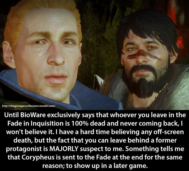 Confession: Until BioWare exclusively says that whoever you leave in the Fade in Inquisition is 100% dead and never coming back, I won't believe it. I have a hard time believing any off-screen death,...