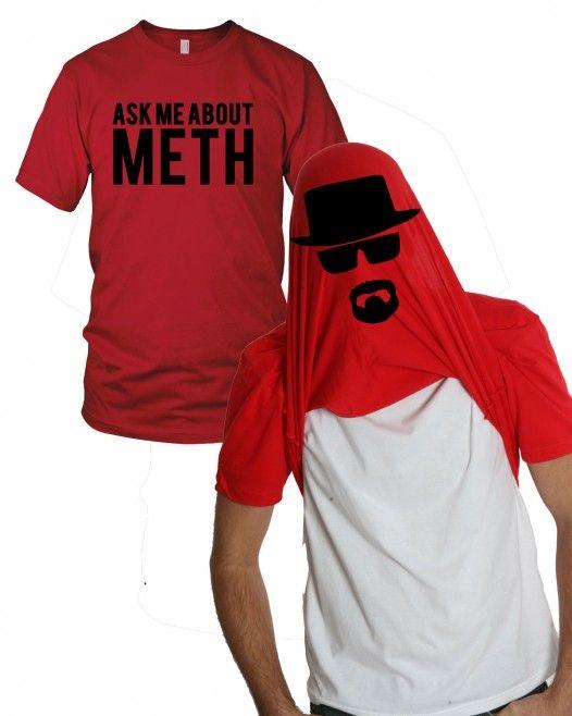 Ask Me About Meth Shirt #Geek