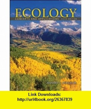 Ecology (9780073532493) Manuel Molles , ISBN-10: 0073532495  , ISBN-13: 978-0073532493 ,  , tutorials , pdf , ebook , torrent , downloads , rapidshare , filesonic , hotfile , megaupload , fileserve