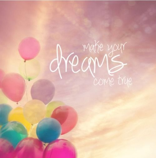 Dream Relationship Quotes Tumblr: Make Your Dreams Come True