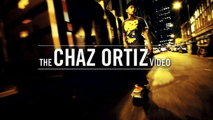 ZOO YORK PRESENTS: THE CHAZ ORTIZ VIDEO - Skateboard