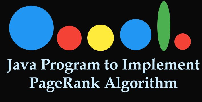 Java Program to Implement Google PageRank Algorithm