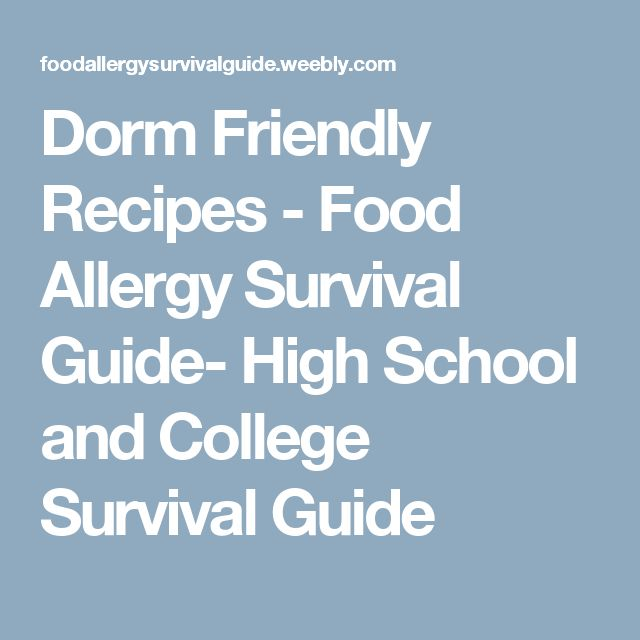 Dorm Friendly Recipes - Food Allergy Survival Guide- High School and College Survival Guide