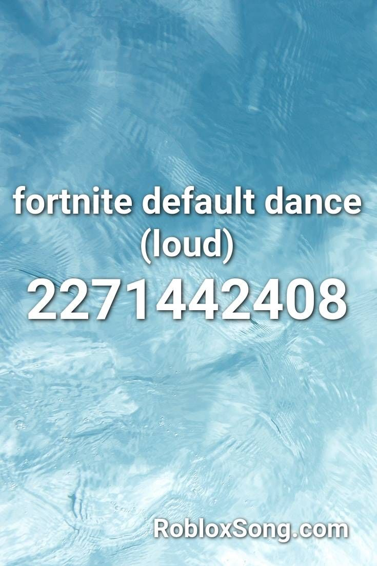 Fortnite Default Dance Loud Roblox Id Roblox Music Codes In 2020 I Am Awesome Envy Me Roblox