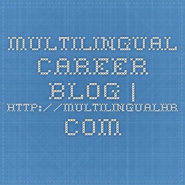 Multilingual career blog | http://multilingualhr.com