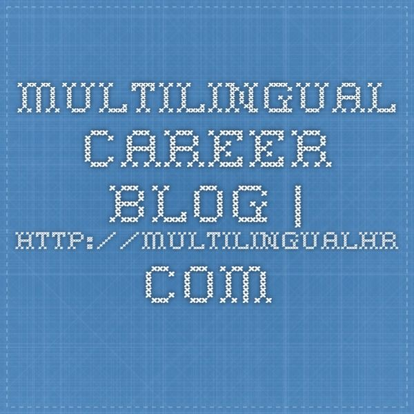 Multilingual career blog | http://multilingualhr.com