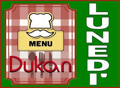 Dieta Dukan dei 7 giorni: menù completi di ricette per una giornata tipo del lunedì con la scala nutrizionale.