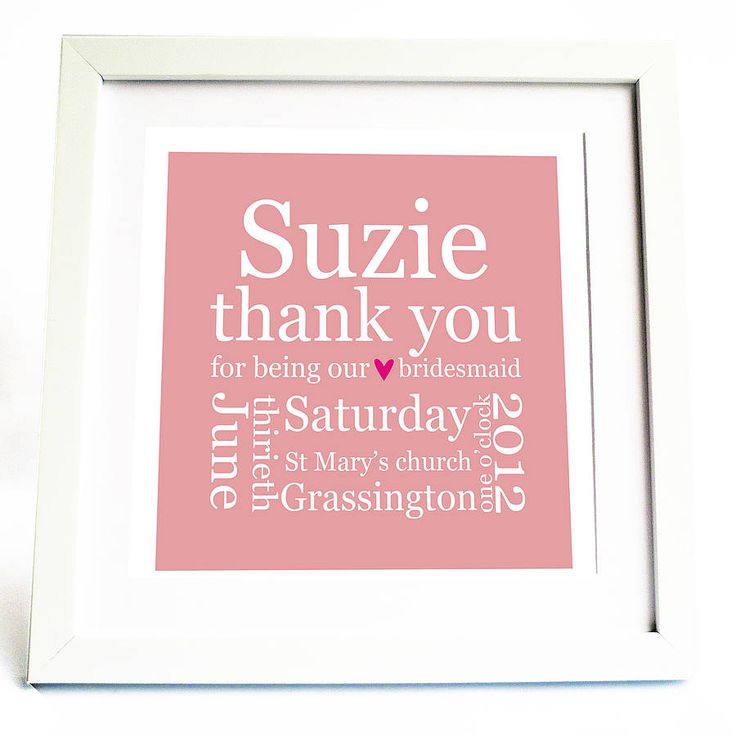Google Image Result for http://assets3.notonthehighstreet.com/system/product_images/images/000/709/930/original_thankyou_bridesmaid_frame.jpg%3F1340563332