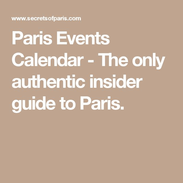 Paris Events Calendar - The only authentic insider guide to Paris.