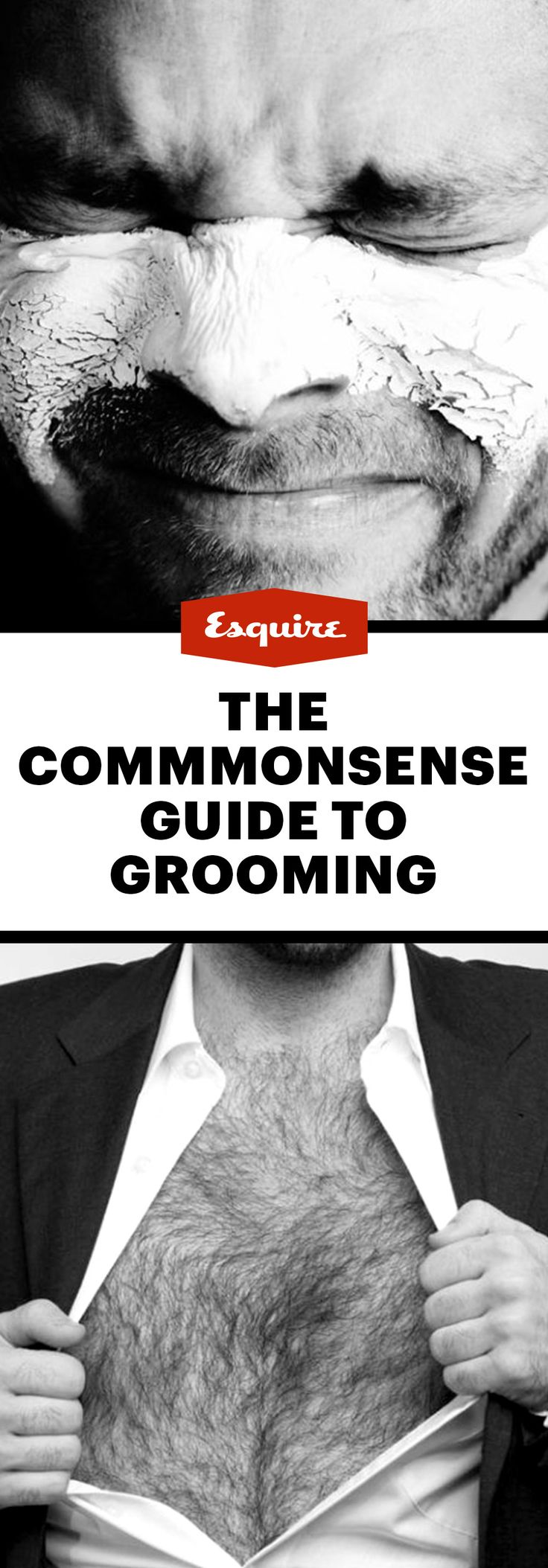 The commonsense guide to grooming, featuring: beard oil, facial masks, back waxing, laser hair removal, eye cream, Ryan Seacrest, one man willing to get a little Botox, and more.