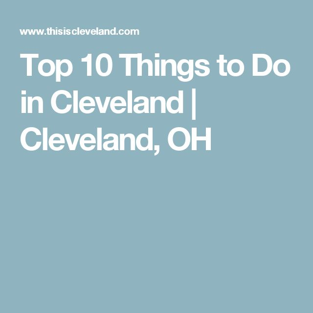 Best Ohio Images On Pinterest Ohio Cleveland Ohio And - 10 things to see and do in cleveland
